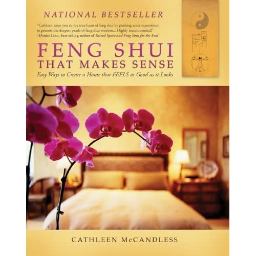Feng Shui that Makes Sense - Easy Ways to Create a Home that FEELS as Good as it Looks by Cathleen McCandless(2011-05-16)