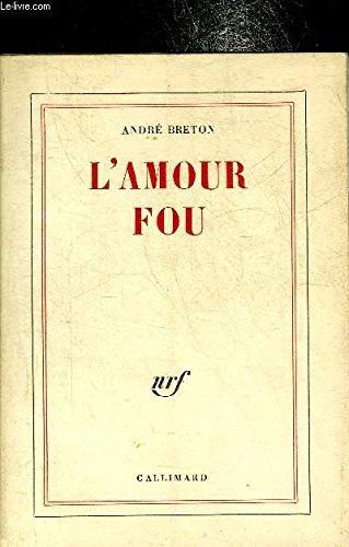 L'amour fou par Breton André