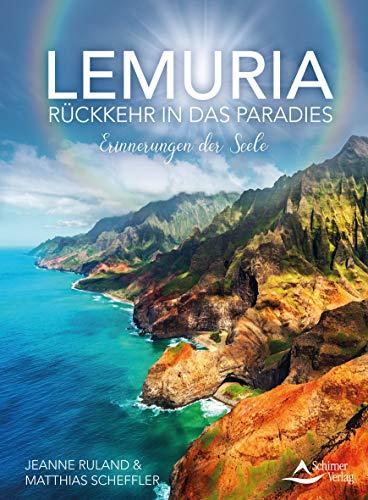 Lemuria: Rückkehr in das Paradies - Erinnerungen der Seele