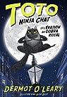 Toto Ninja chat et l'évasion du cobra royal par O'Leary