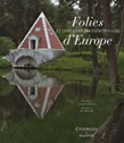 Les folies et fantaisies architecturales d'Europe