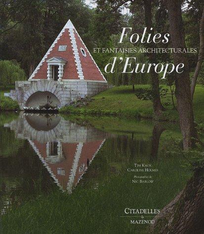 Les folies et fantaisies architecturales d'Europe