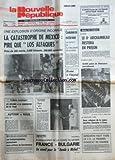 NOUVELLE REPUBLIQUE (LA) [No 12201] du 21/11/1984 - LA CATASTROPHE DE MEXICO / PIRE QUE LOS ALFAQUES - DRAME A L'HOPITAL DE DIEPPE - 2 BEBES SONT MORTS - TCHAD / L'ELYSEE GERE LA CRISE FRANCO-LIBYENNE - LES REGIONS A LA RENCONTRE DU 9EME PLAN PAR BERNARD - NOUVELLE-CALEDONIE / LES INDEPENDANTISTES POURSUIVENT LEURS ACTIONS DE HARCELEMENT - LES SPORTS - BERGERON VEUT FAIRE DE FO LE 1ER SYNDICAT DE FRANCE - 2 RELIGIEUSES BARTIFIES A ROME / LE PERE DANIEL BROTTIER ET OSEUR ELISABETH DE LA TRINITE...