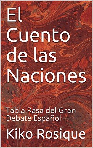 El Cuento de las Naciones: Tabla Rasa del Gran Debate Español