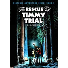 The Rescue of Timmy Trial: Aletheia Adventure Series Book 1