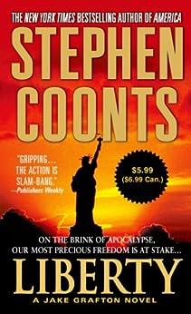 Liberty: A Jake Grafton Novel (Jake Grafton Series) von [Coonts, Stephen]