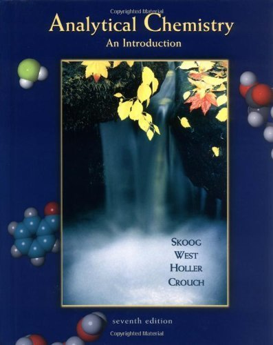 Analytical Chemistry: An Introduction (Saunders Golden Sunburst Series) 7th by Skoog, Douglas A., West, Donald M., Holler, F. James, Crouch (1999) Hardcover