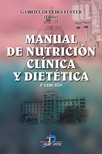 MANUAL  DE NUTRICIÓN CLÍNICA Y DIETÉTICA por Gabriel Olveira Fuster