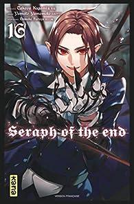 Seraph of the end, tome 16 par Takaya Kagami
