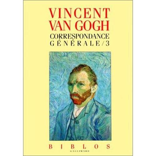 Vincent Van Gogh : Correspondance générale, tome 3