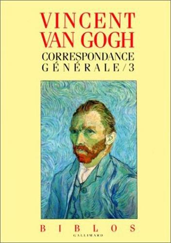 Vincent Van Gogh : Correspondance générale, tome 3 par Vincent Van Gogh