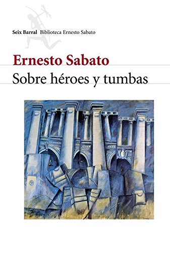 Sobre héroes y tumbas eBook: Ernesto Sabato: Amazon.es: Tienda Kindle