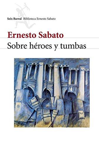Sobre héroes y tumbas por Ernesto Sabato