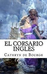 El corsario ingles (Spanish Edition) by Cathryn de Bourgh (2013-03-04)