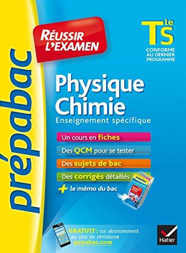 Physique-Chimie Tle S enseignement spécifique - Prépabac Réussir l'examen: fiches de cours et sujets de bac corrigés (terminale S) par Nathalie Benguigui