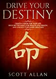 #3: Drive Your Destiny: Create a Vision for Your Life, Build Better Habits for Wealth and Health, and Unlock Your Inner Greatness