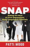 Snap: Making the Most of First Impressions, Body Language, and Charisma by Patti Wood (2012-10-09)