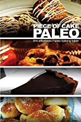 Piece of Cake Paleo - The Effortless Paleo Baking Bible by Jack Roberts (2013-02-09)