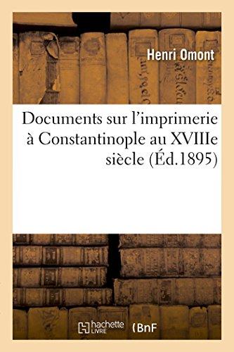 Documents sur l'imprimerie à Constantinople au XVIIIe siècle par Henri Omont