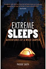Extreme Sleeps: Adventures of a Wild Camper Paperback