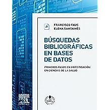 Búsquedas bibliográficas en bases de datos + StudentConsult en español: Primeros pasos en investigación en ciencias de la salud