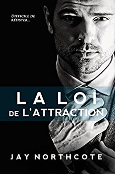 La Loi de l'Attraction par [Northcote, Jay]