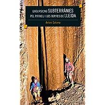 Excursions Subterrànies Pel Pirineu I Les Terres De Lleida (Altres)
