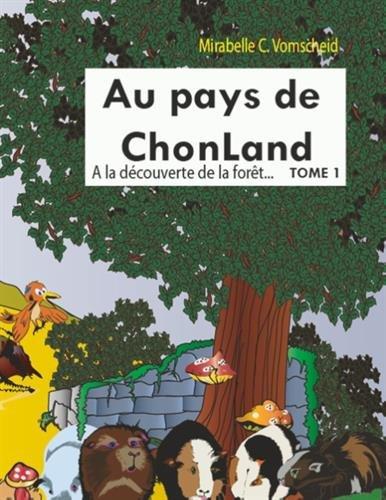 Au pays de Chonland : Tome 1 : A la découverte de la forêt par Mirabellec Vomscheid