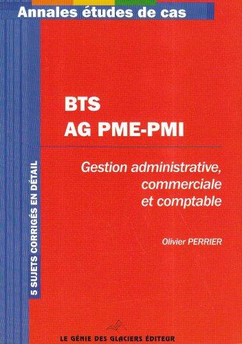 Annales Gestion administrative, comptable et commerciale : Etude de cas BTS Assistant de gestion PME-PMI