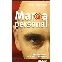 Marca Personal: Cómo convertirse en la opción preferente (Divulgación)