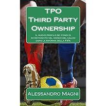 TPO - Third Party Ownership: Il nuovo profilo dei fondi di investimento nel mondo del calcio dopo la riforma della FIFA