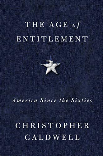 The Age of Entitlement: America Since the Sixties (English Edition)