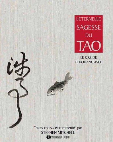 L'Eternelle Sagesse du Tao le Rire de Tchouang Tseu