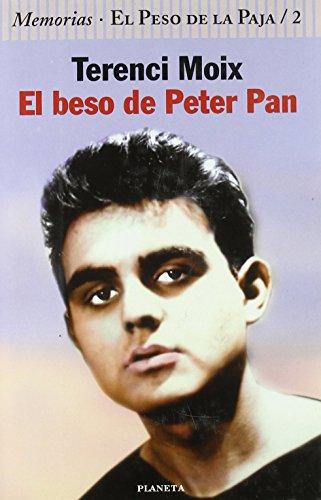 El beso de Peter Pan (Autores Españoles e Iberoamericanos) de Terenci Moix (9 sep 1998) Tapa blanda