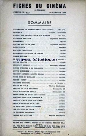 FICHES DU CINEMA [No 373] du 29/02/1968 - ALEXANDRE LE BIEN HEUREUX - BERENICE - CAVALIER SAUVAGE - COMEDIENS - FACISME ORDINAIRE - FRANKEINSTEIN CREA LA FEMME - JE SUIS CURIEUSE - JOURS GLACES - LOUVE SOLITAIRE - MORT PAIE EN DOLLARS - PETITE VERTU - POKER AU COLT - SEULE DANS LA NUIT - SERVICES SPECIAUX DIVISOIN K - UN CERCUEIL POUR LE SHERIF - UN MEDECIN CONSTATE - VALLEE DU MYSTERE. par Collectif