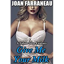 Give Me Your Milk: A Taboo First Time Milking Fantasy (English Edition)