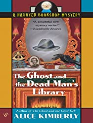 The Ghost and the Dead Man's Library (Haunted Bookshop Mystery)