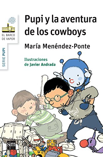 Pupi y la aventura de los Cowboys (El Barco de Vapor Blanca) por María Menéndez-Ponte