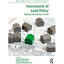 Instruments of Land Policy: Dealing with Scarcity of Land (Urban Planning and Environment) (English Edition)