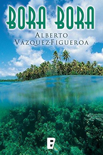 Bora Bora por Alberto Vázquez-Figueroa