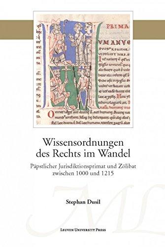Wissensordnungen des Rechts im Wandel: Papstlicher Jurisdiktionsprimat und Zoelibat zwischen 1000 und 1215 (Mediaevalia Lovaniensia - Series 1/Studia)