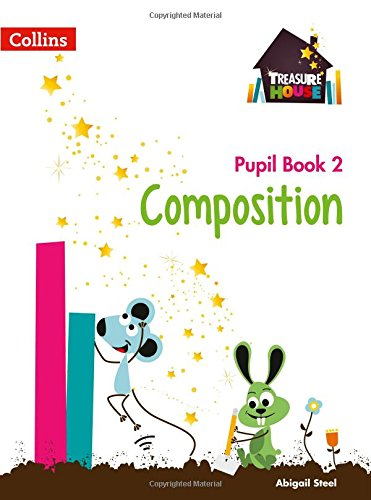 Composition Year 2 Pupil Book (Treasure House) por Abigail Steel