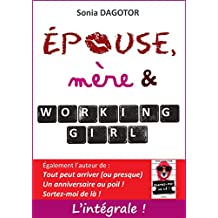 Epouse, mère et working girl : L'intégrale.