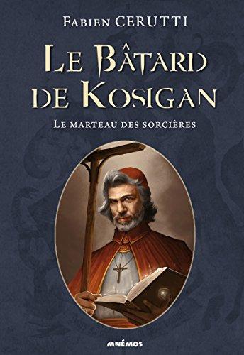 Le bâtard de Kosigan, Tome 3 : Le marteau des sorcières par Fabien Cerutti