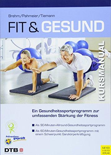 Fit und gesund: Ein Allround-Gesundheitssportprogramm für die Halle (Kursmanual)