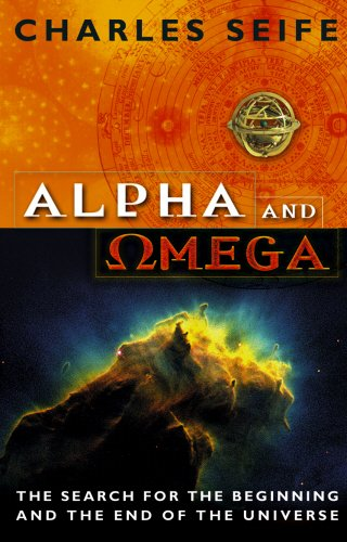 Alpha And Omega: The Search For The Beginning And The End Of The Universe -