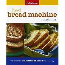 Betty Crocker Best Bread Machine Cookbook (Betty Crocker Cooking)