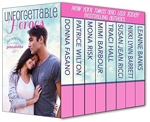 Unforgettable Heroes - Unforgettable Passion (The Unforgettables Book 2)