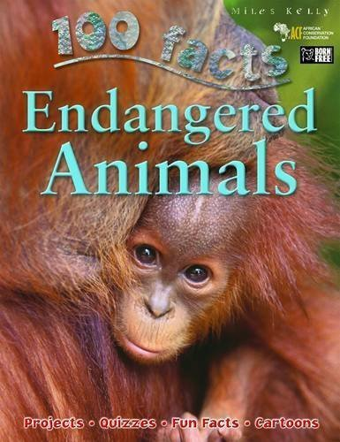 Endangered Animals (100 Facts) by Miles Kelly Publishing (2010) Paperback