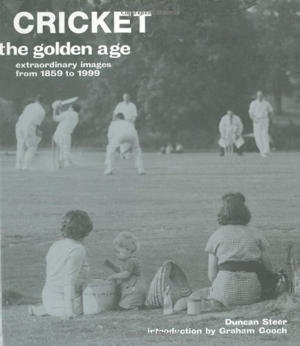 Cricket: The Golden Age - Extraordinary Images from 1859 to 1999